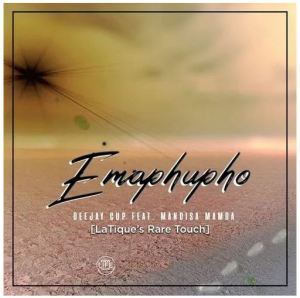 Deejay Cup Ft. Mandisa Mamba – Emaphupho (LaTique's Rare Touch)