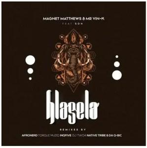 Magnet Matthews & Mr Vin K Ft. Soh – Hlasela (Remixes)