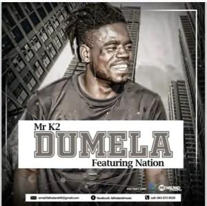 Mr K2 - Dumela Ft. Nation (Original Mix)