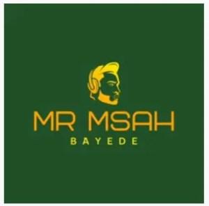 Mr Msah - Bayede Download Mp3
