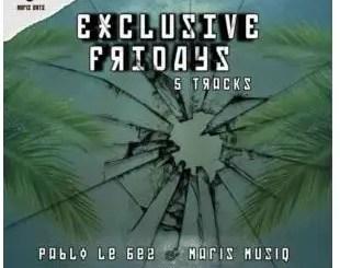 Pablo Lee Bee & Maris Muziq – Exclusive Fridays