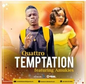 Quattro - Temptation Ft. Amukies