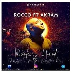 Rocco Ft. Akram – Working Hard (JussChyna x PreeTjo's Encryption Mix)