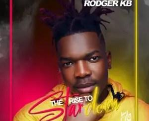 Rodger KB – Rata Sa Gago Ft. Mkoma Saan & Prince Benza