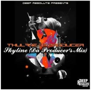 Thulane Da Producer – Skyline (Da Producer's Mix)