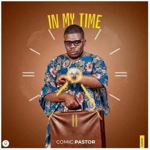 Comic Pastor – In My Time