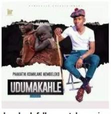 Dumakahle – Kuyaphileka Naso