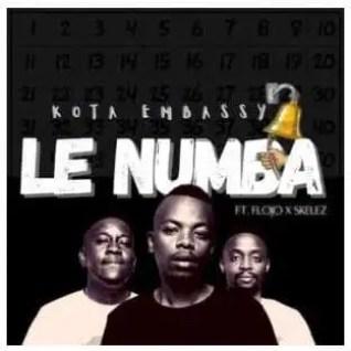 Kota Embassy – Le Numba Ft. Flojo & Skelez
