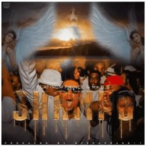Platinum Prince Ft. Mr O.G – Shampo