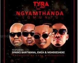 TyraQeed – Ngyamthanda Lomuntu Ft. Sparks Bantwana, Emza & Mshekesheke