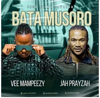 Vee Mampeezy Ft. Jah Prayzah – Bata Musoro