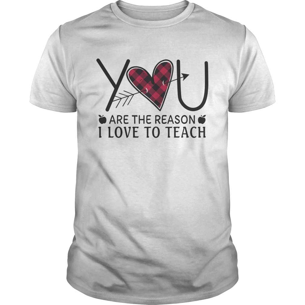 Download Heart You Are The Reason I Love To Teach Shirt - Trend T-Shirt