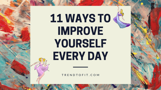 how to improve yourself daily & constantly