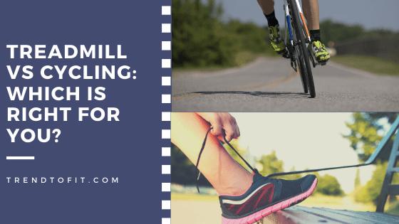 Treadmill vs cycling