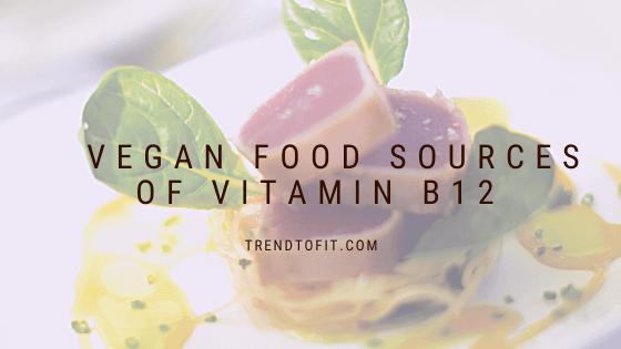 vegan Vitamin B12 rich foods