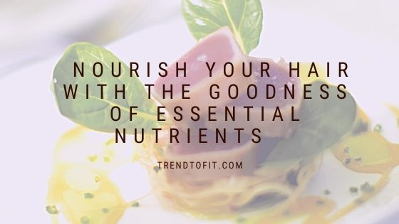 nourish your hair with nutrition