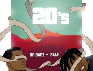 20'sDownload mp3 : Dr Barz – 20s Ft. Sami