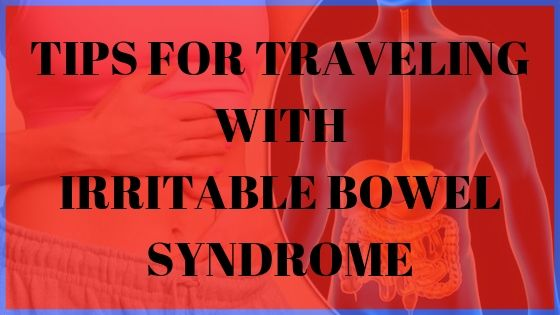 Tips For Traveling With Irritable Bowel Syndrome