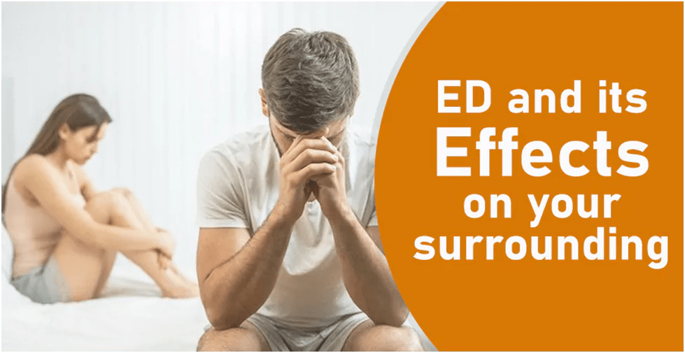 ED and its effects on your surrounding