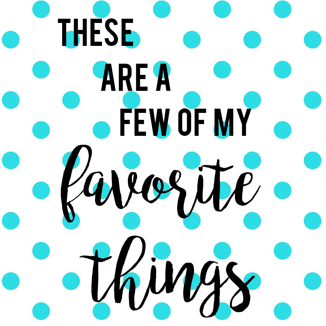 These Are A Few Of My Favorite Things Vol Ii Trendy