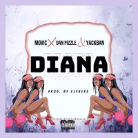 Movic ft. Dan Pizzle & Yackban - Diana