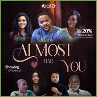 MOVIE: Almost Had You (Nollywood)