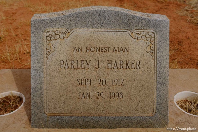 An Honest Man. Parley J. Harker, 1912-1998. Isaac W. Carling Memorial Park, Colorado City, Friday March 16, 2018.