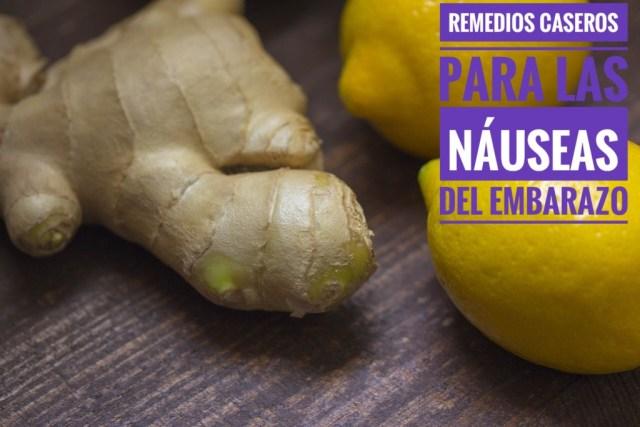 nauseas 1 - Remedios Caseros para las Nauseas del Embarazo
