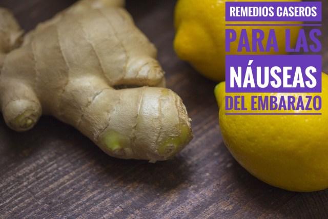 nauseas 1024x683 - Remedios Caseros para las Nauseas del Embarazo