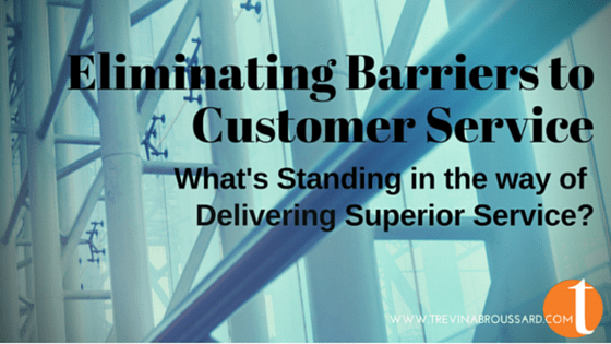 Eliminating Barriers To Customer Service