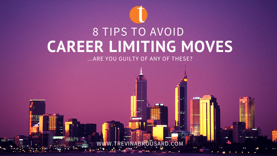 eight tips to avoid career limiting moves