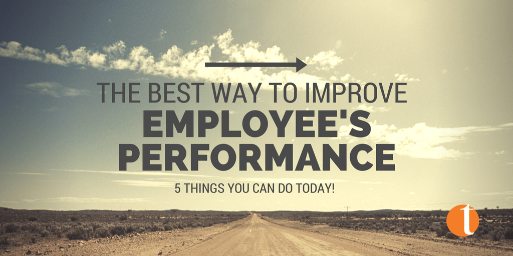 The Best Way to Improve an Employee's Performance
