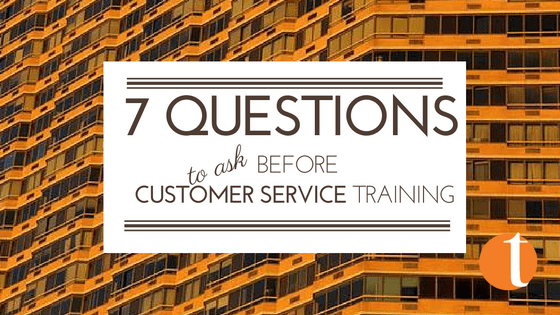7 Questions to Ask Before Customer Service Training