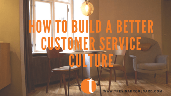 How to Build a Better Customer Service Culture