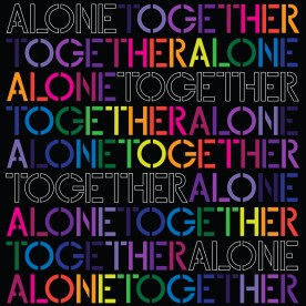 Just Your Type: Alone Together