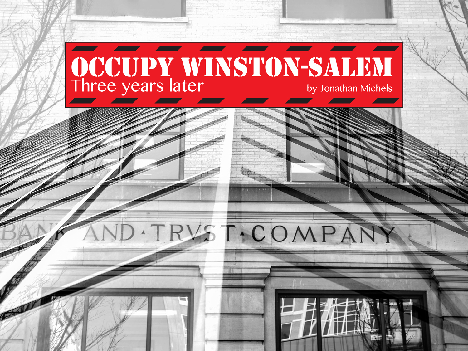 occupy winston m three years later the nc triad s altweekly by jonathan michels