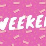 The Weekender: Melt Like Butta Edition