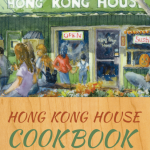 All She Wrote: Hong Kong House – A resurrection in cookbook form