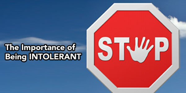 Trial Lawyer Tip - The Importance of Being Intolerant