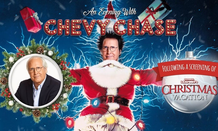 "An Evening with Chevy Chase following a screening of ""Christmas Vacation"" on December 30"