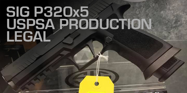 Sig P320x5 is USPSA Production Legal Now | Triangle Tactical