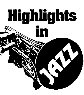 """""""Highlights In Jazz"""" 44th Anniversary"""