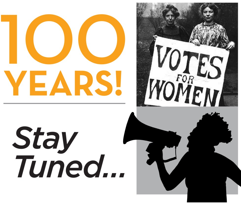 100 Years! Stay Tuned … A Centennial Anniversary Celebration Of Women's Suffrage In New York State