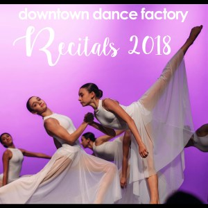Downtown Dance Factory  Recitals 2018 @ BMCC Tribeca Performing Arts Center   New York   New York   United States