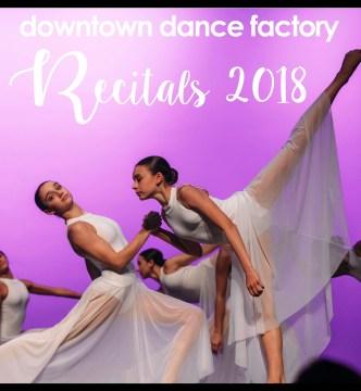 Downtown Dance Factory  Recitals 2018