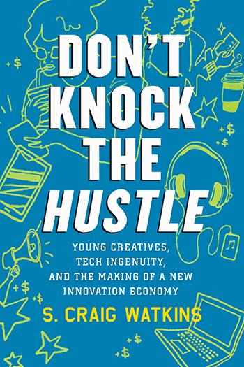"""Don't Knock the Hustle"""