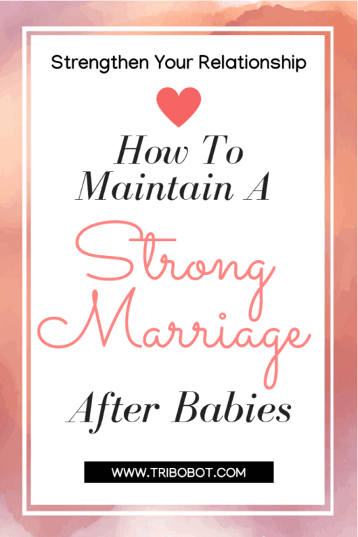 How To Maintain A Strong Marriage After Babies?