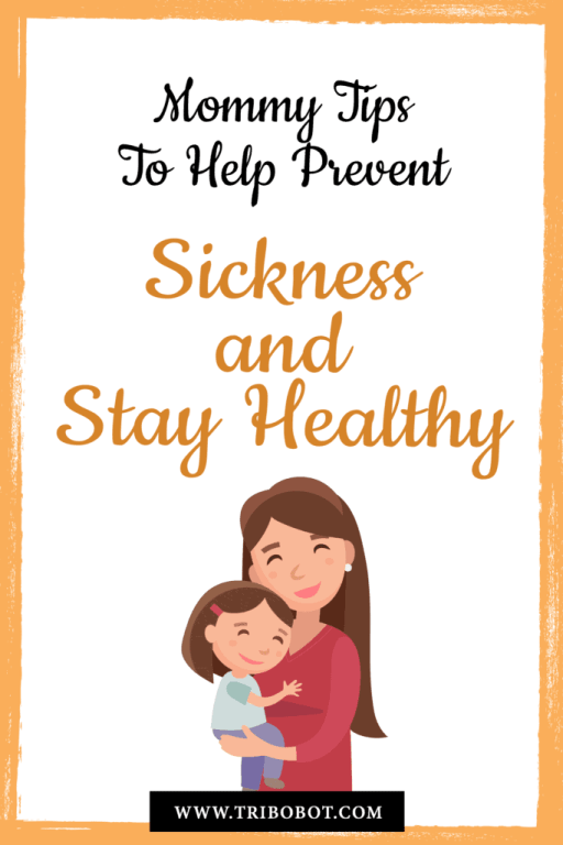 Parenting Ways To Help Prevent Sickness and Stay Healthy