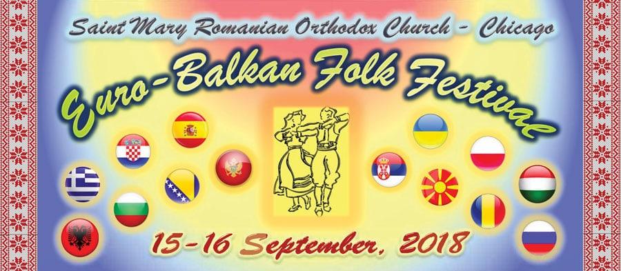 INVITAȚIE: Festivalul Euro-Balcanic din Chicago – Biserica Ortodoxă Română Sf. Maria: 16-16 Sept. 2018