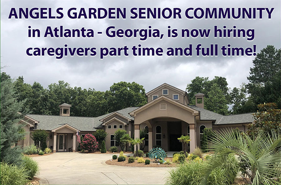 ANGELS GARDEN SENIOR COMMUNITY is now hiring caregivers part time and full time!